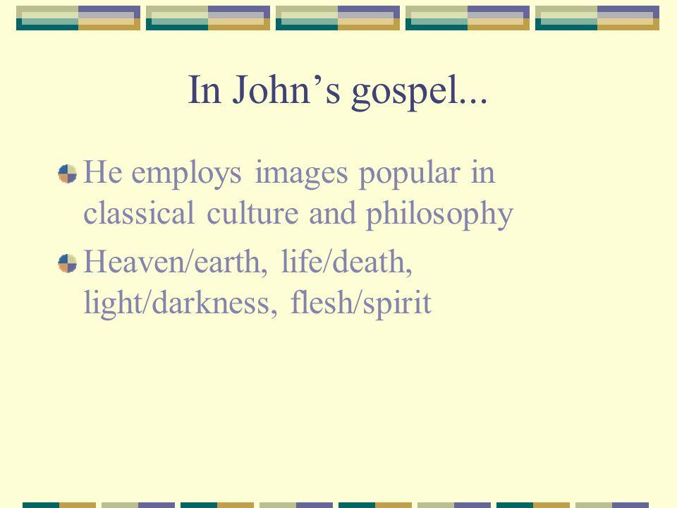 In John's gospel...