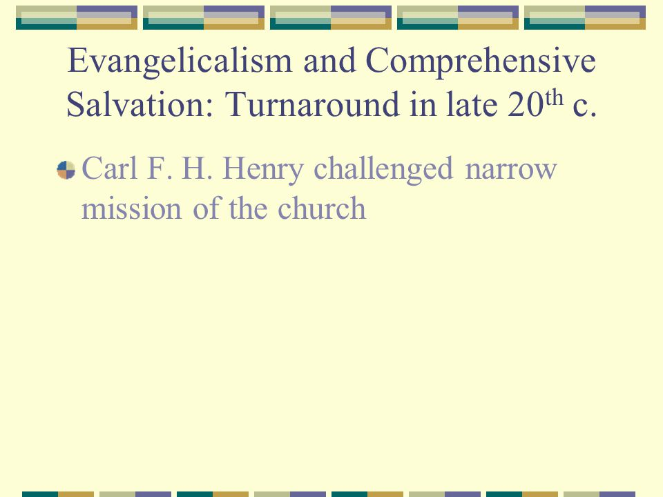 Evangelicalism and Comprehensive Salvation: Turnaround in late 20 th c.