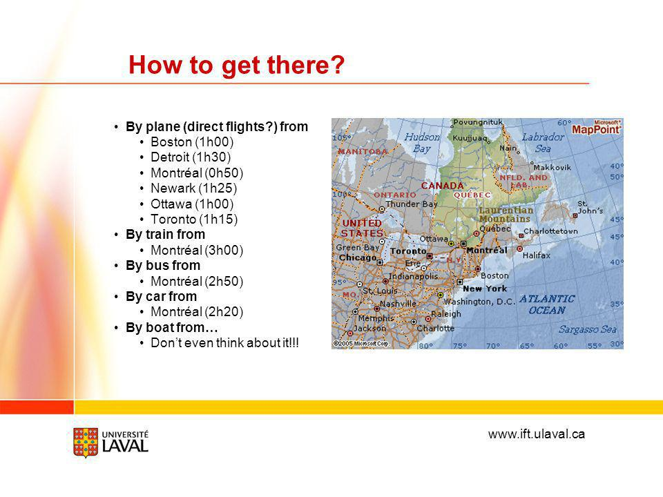 www.ift.ulaval.ca How to get there.