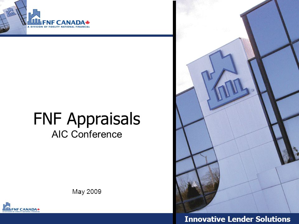 1 FNF Appraisals AIC Conference May 2009 Innovative Lender Solutions