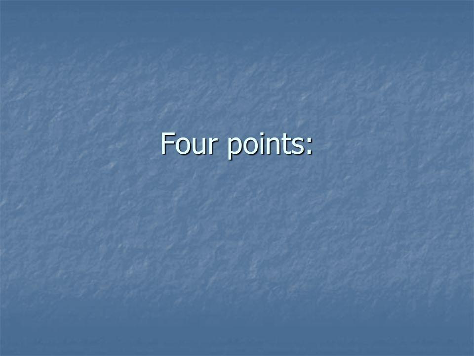 Four points: