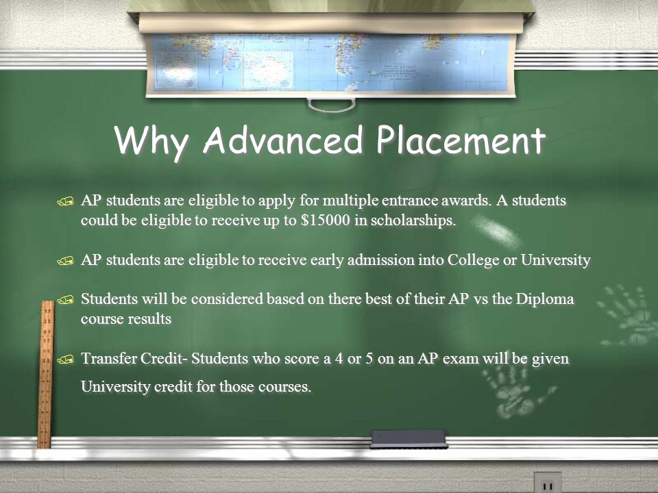 Why Advanced Placement / AP students are eligible to apply for multiple entrance awards.
