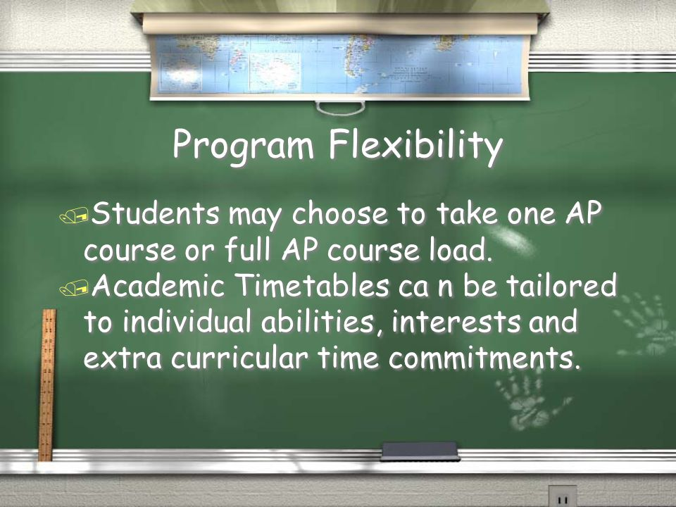 Program Flexibility / Students may choose to take one AP course or full AP course load.