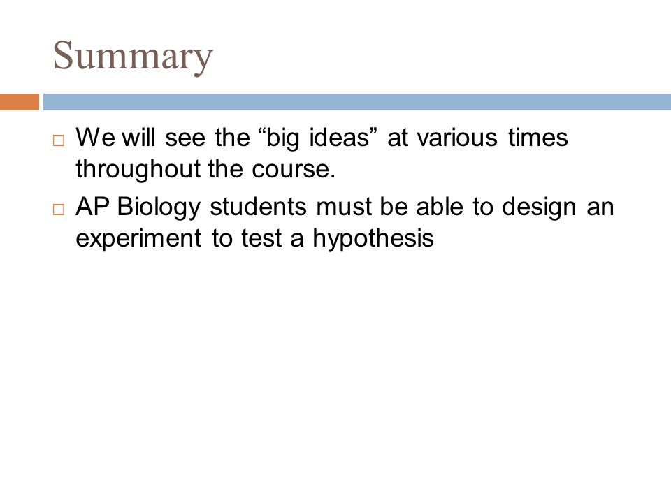 Summary  We will see the big ideas at various times throughout the course.