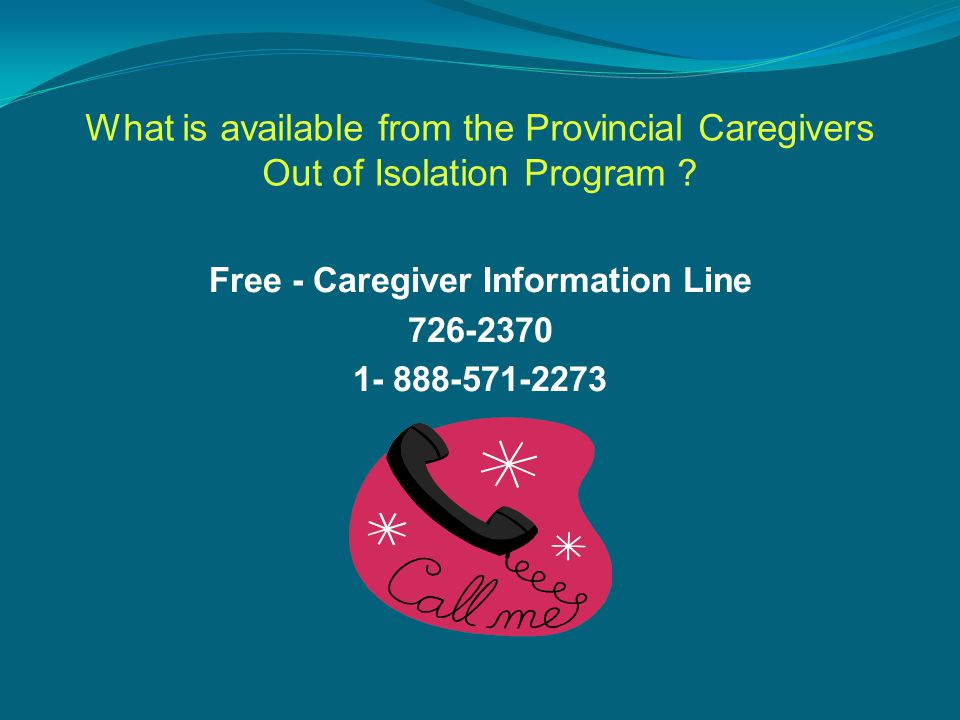 What is available from the Provincial Caregivers Out of Isolation Program .
