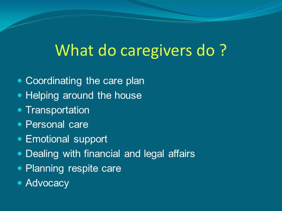 What do caregivers do .