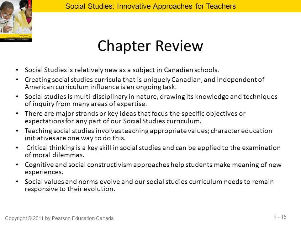 Social Studies: Innovative Approaches for Teachers Chapter Review Social Studies is relatively new as a subject in Canadian schools. Creating social s