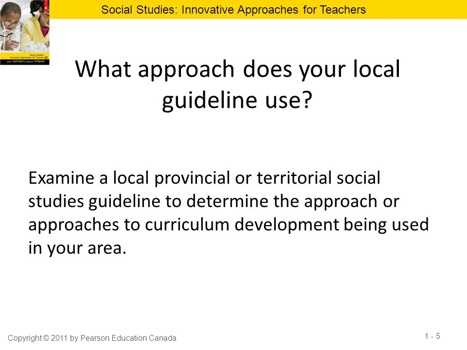 Social Studies: Innovative Approaches for Teachers Reflective Practice As teachers, we must examine what we are doing in the classroom by focusing on the learning goals in an effort to improve practice and therefore improve the likelihood of achieving those learning goals.
