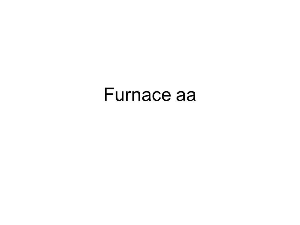 Furnace aa