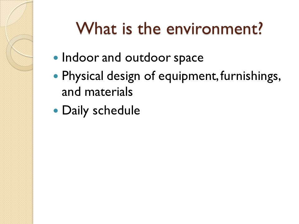 Why is the environment important to children, staff and families.