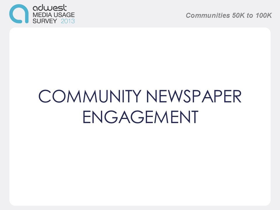 COMMUNITY NEWSPAPER ENGAGEMENT Communities 50K to 100K