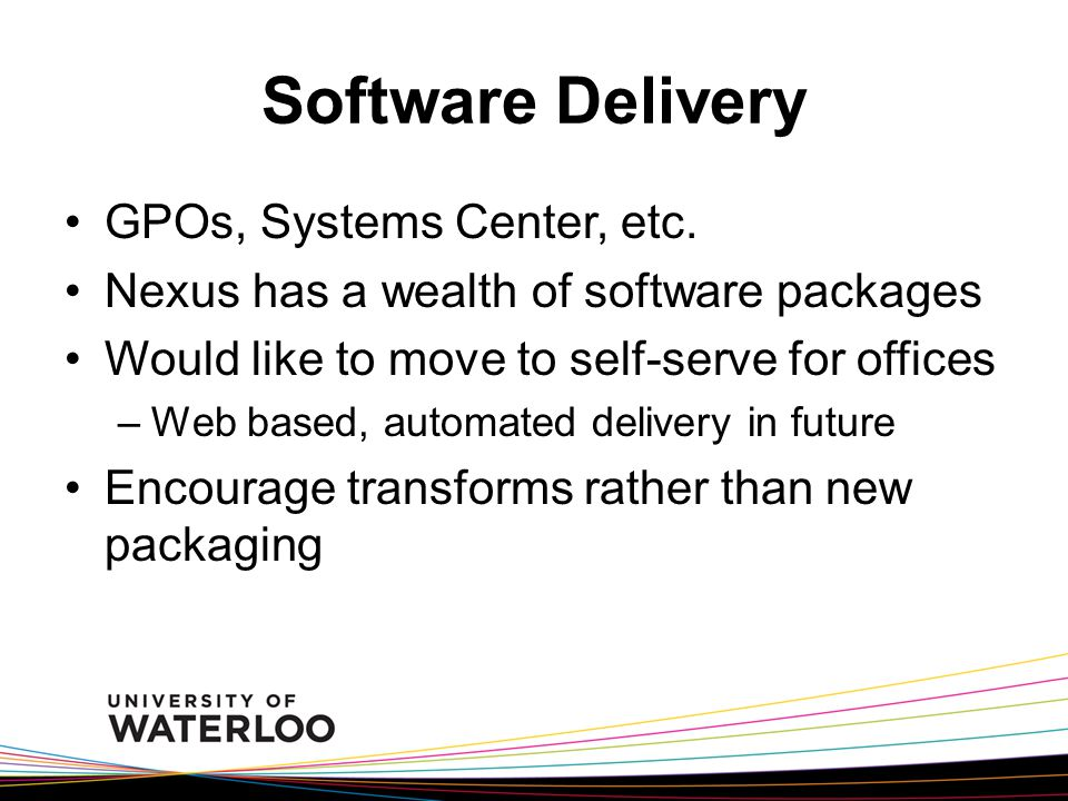 Software Delivery GPOs, Systems Center, etc.