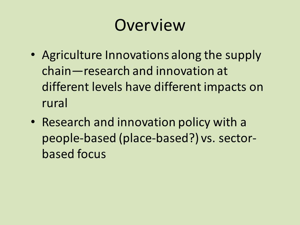 Overview Agriculture Innovations along the supply chain—research and innovation at different levels have different impacts on rural Research and innov