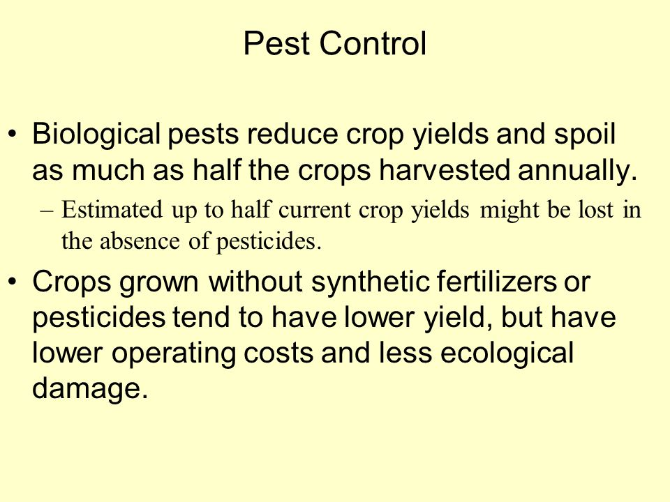 Pest Control Biological pests reduce crop yields and spoil as much as half the crops harvested annually. –Estimated up to half current crop yields mig