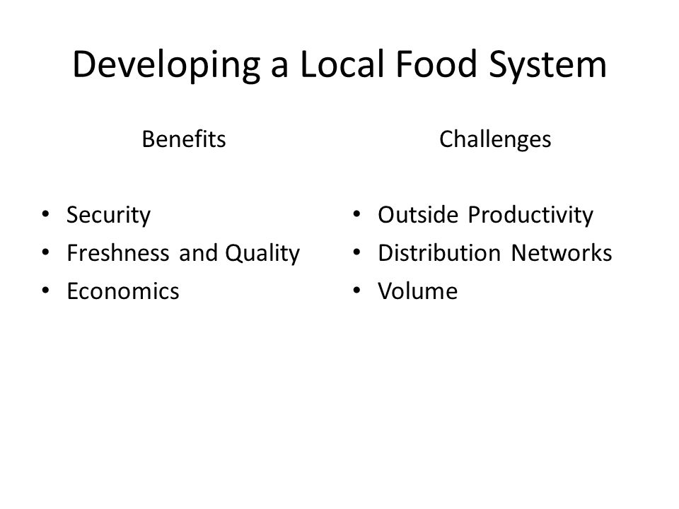 Developing a Local Food System Benefits Security Freshness and Quality Economics Challenges Outside Productivity Distribution Networks Volume