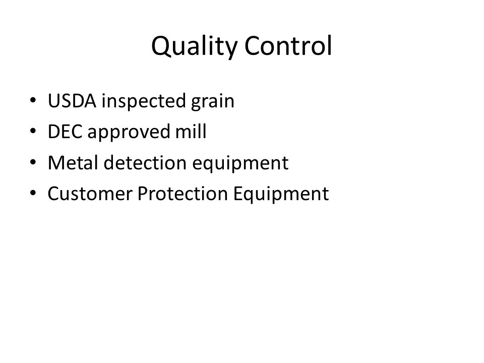 Quality Control USDA inspected grain DEC approved mill Metal detection equipment Customer Protection Equipment