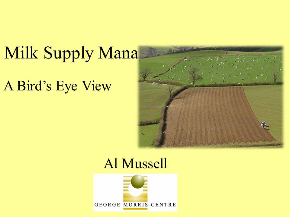 Milk Supply Management: Al Mussell A Bird's Eye View