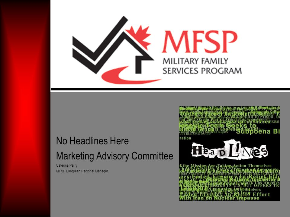 No Headlines Here Marketing Advisory Committee Caterina Perry MFSP European Regional Manager