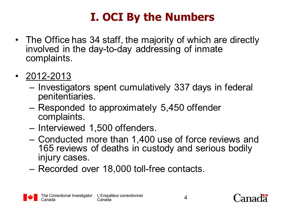 I. OCI By the Numbers The Office has 34 staff, the majority of which are directly involved in the day-to-day addressing of inmate complaints. 2012-201