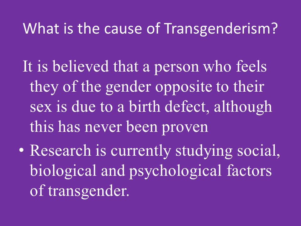 What is the cause of Transgenderism.