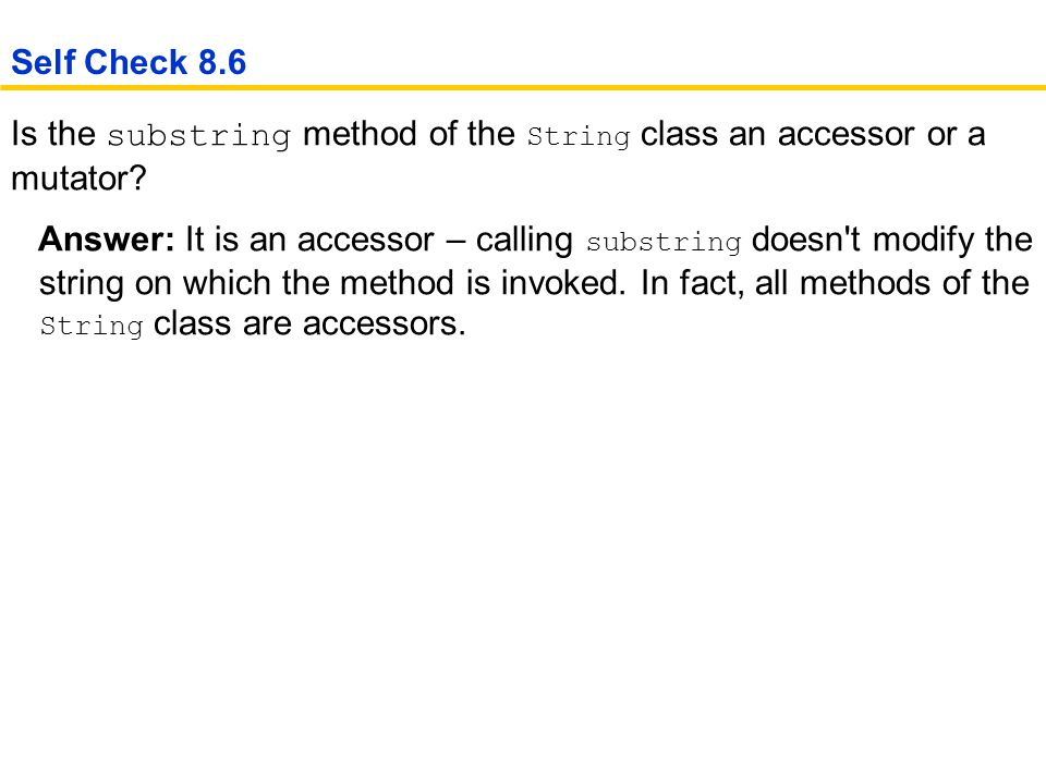 Is the substring method of the String class an accessor or a mutator.