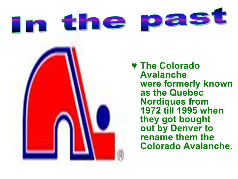 ♥ The Colorado Avalanche are a National Hockey League team based in Denver, Colorado.