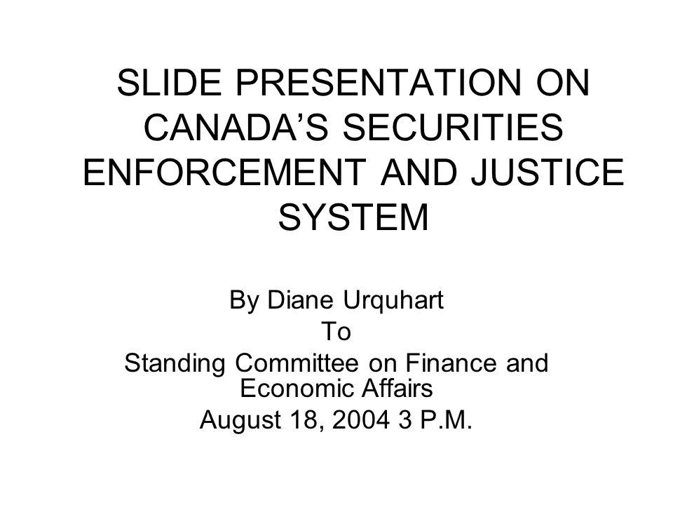 2 CANADA'S SECURITIES ENFORCEMENT & JUSTICE SYSTEM COURTS POLICE REGULATORS SELF-REGULATORS
