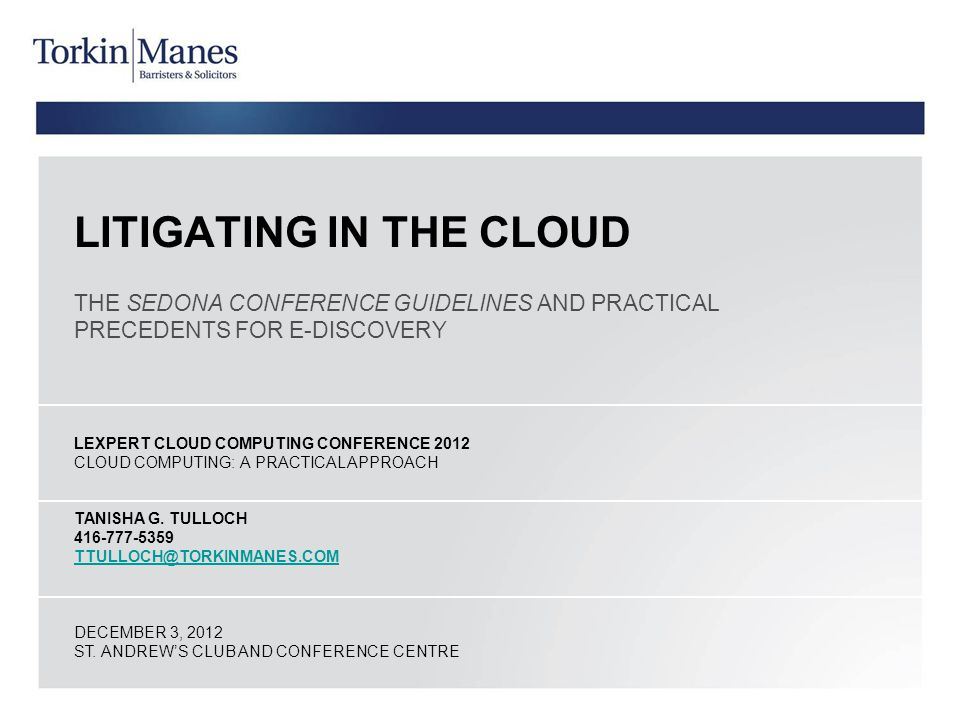 LITIGATING IN THE CLOUD THE SEDONA CONFERENCE GUIDELINES AND PRACTICAL PRECEDENTS FOR E-DISCOVERY LEXPERT CLOUD COMPUTING CONFERENCE 2012 CLOUD COMPUT