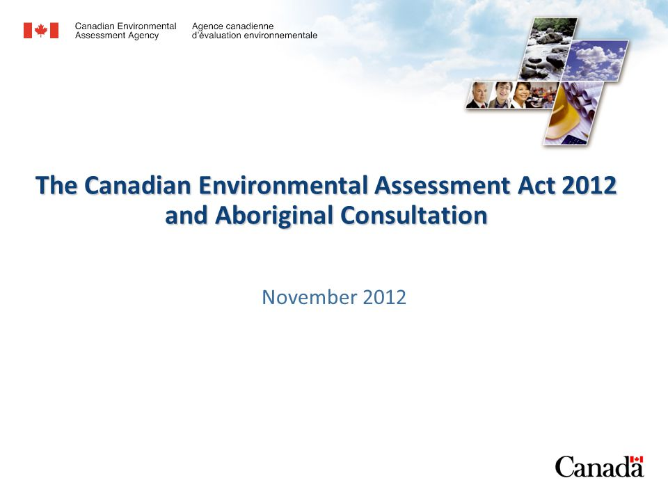 The Canadian Environmental Assessment Act 2012 and Aboriginal Consultation November 2012