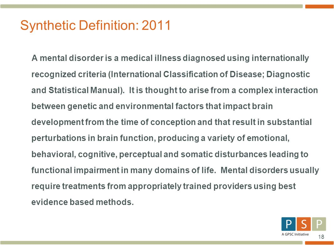 18 A mental disorder is a medical illness diagnosed using internationally recognized criteria (International Classification of Disease; Diagnostic and Statistical Manual).