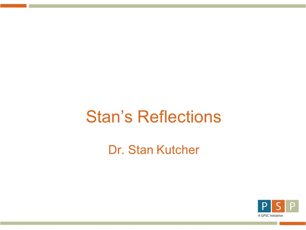 Stan's Reflections Dr. Stan Kutcher