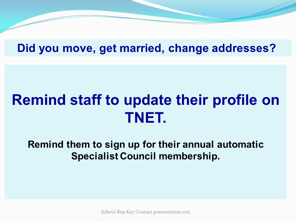 Remind staff to update their profile on TNET.