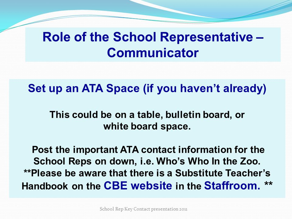 School Rep Key Contact presentation 2011 Set up an ATA Space (if you haven't already) This could be on a table, bulletin board, or white board space.