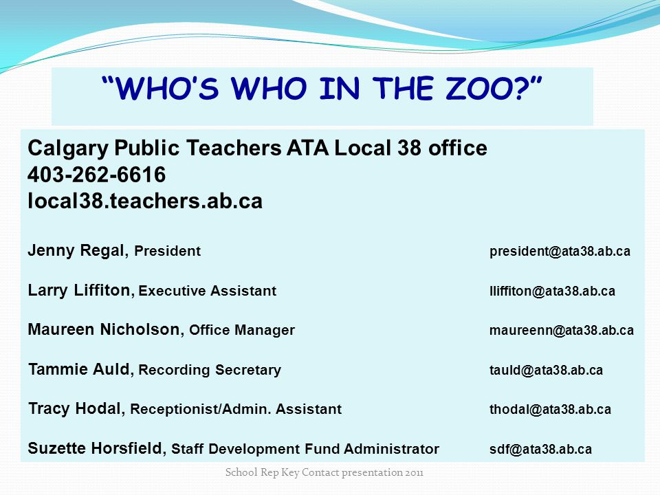 When to Contact your President Jenny Regal 403-262-6616 Government Initiatives School Board Initiatives School Board Policies School Rep Key Contact presentation 2011