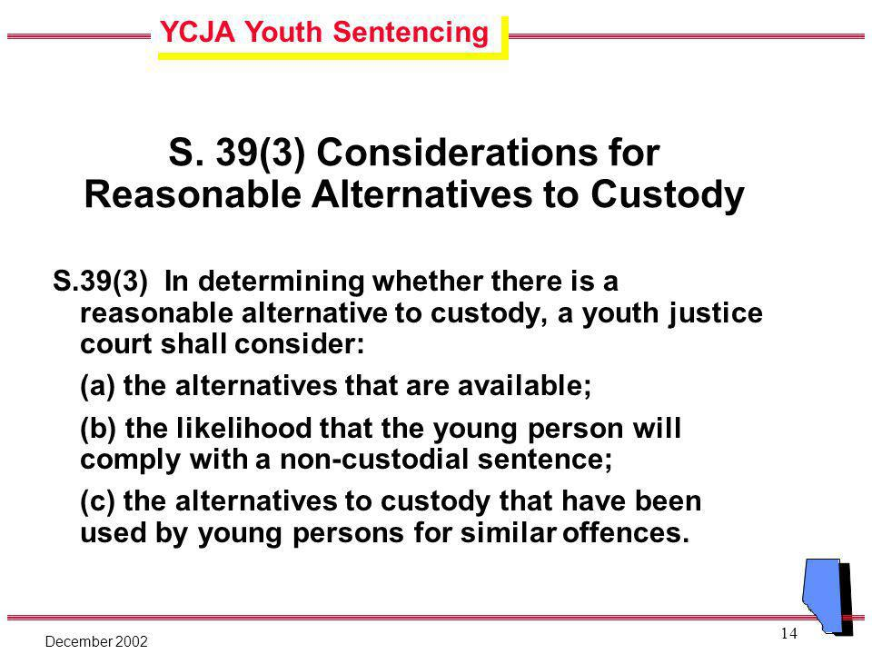 YCJA Youth Sentencing December 2002 14 S.
