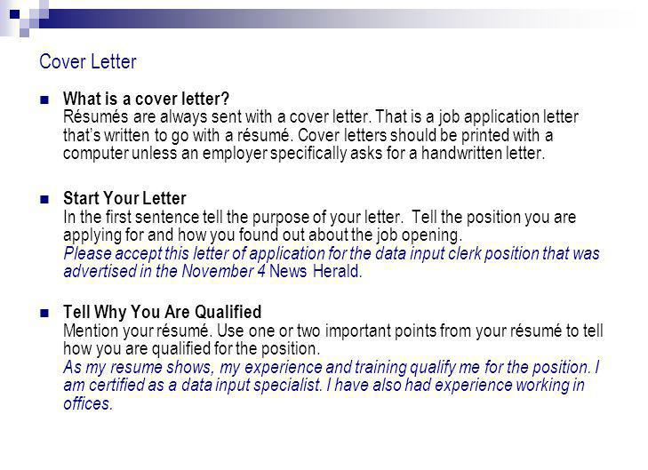 Cover Letter What is a cover letter. Résumés are always sent with a cover letter.