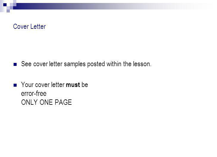 Cover Letter See cover letter samples posted within the lesson.
