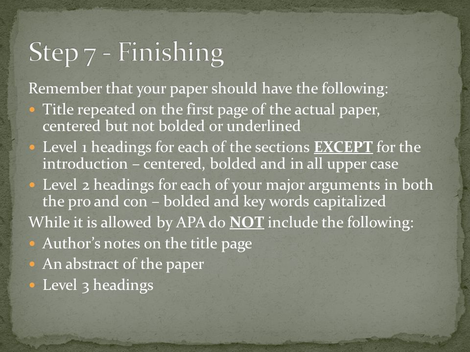 Remember that your paper should have the following: Title repeated on the first page of the actual paper, centered but not bolded or underlined Level