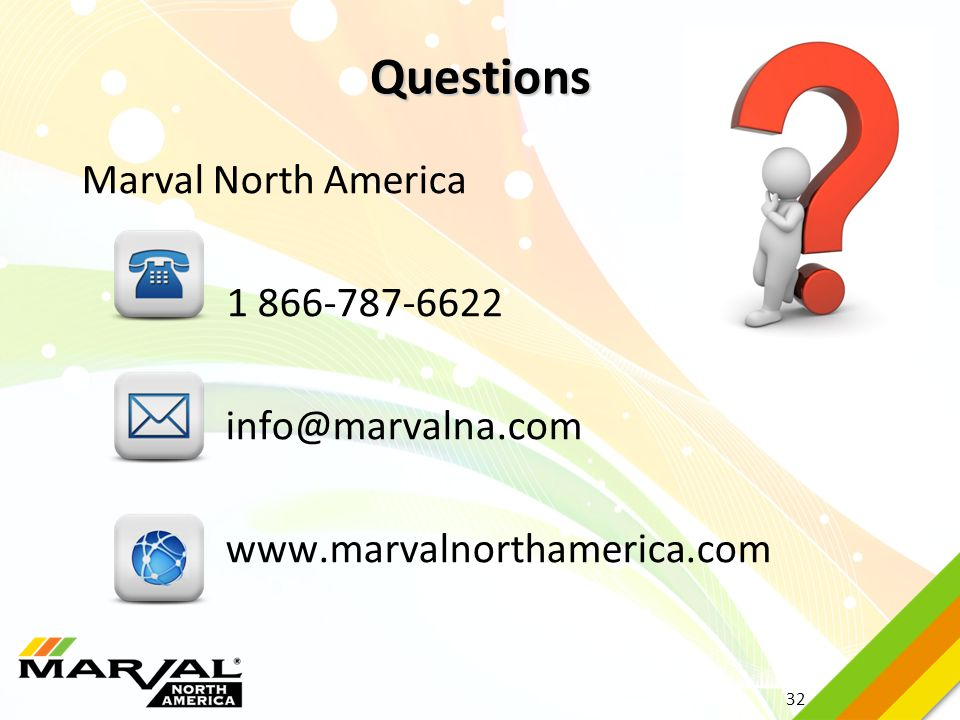 32 Questions Marval North America 1 866-787-6622 info@marvalna.com www.marvalnorthamerica.com