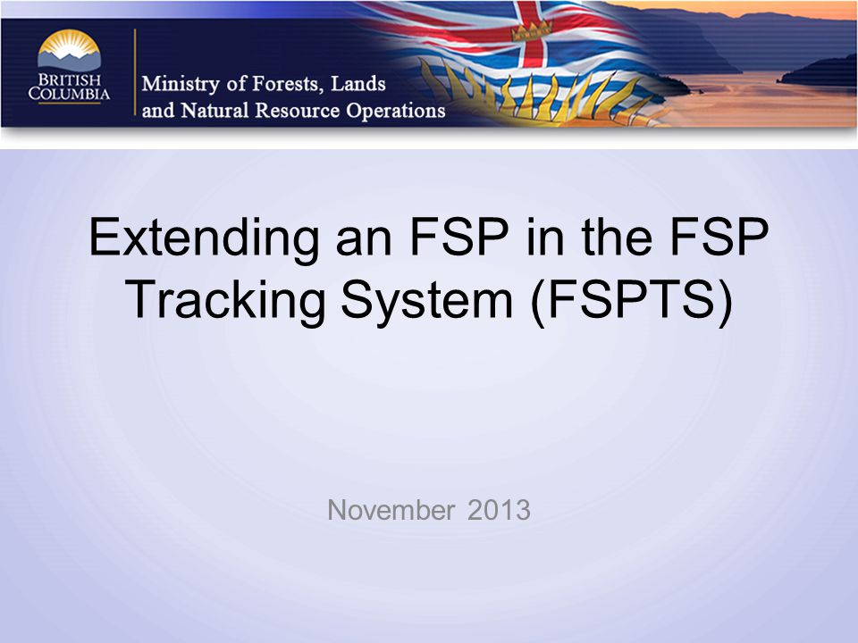 Extending an FSP in the FSP Tracking System (FSPTS) November 2013