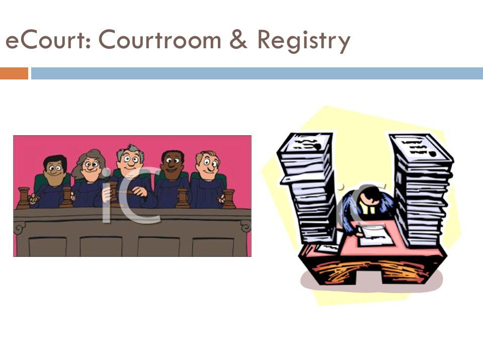 eCourt: Courtroom & Registry