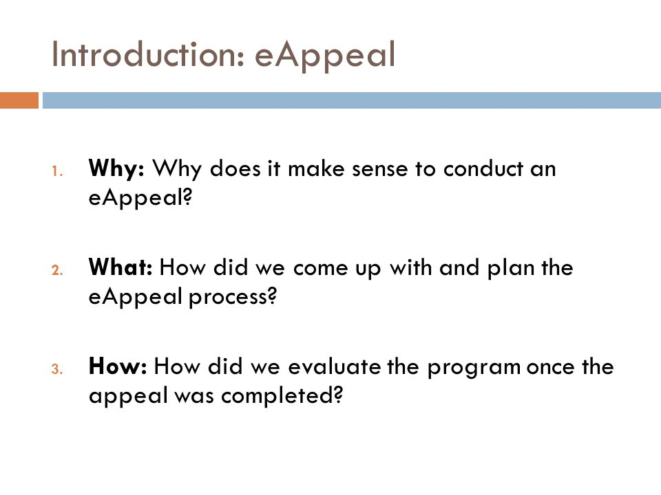 Introduction: eAppeal 1. Why: Why does it make sense to conduct an eAppeal.