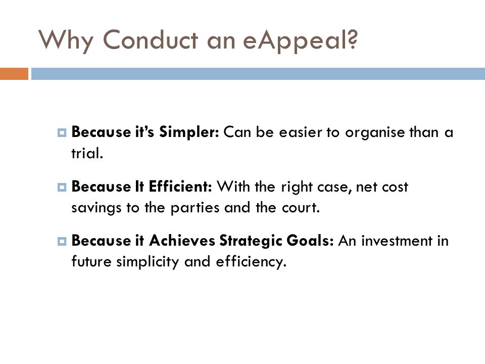 Why Conduct an eAppeal.  Because it's Simpler: Can be easier to organise than a trial.
