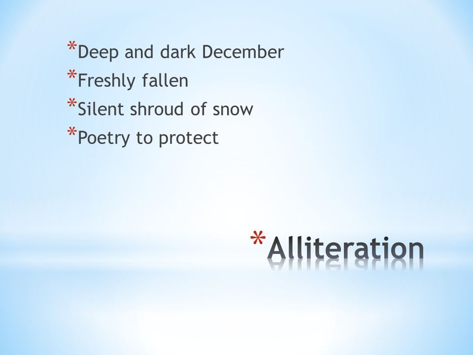 * Deep and dark December * Freshly fallen * Silent shroud of snow * Poetry to protect