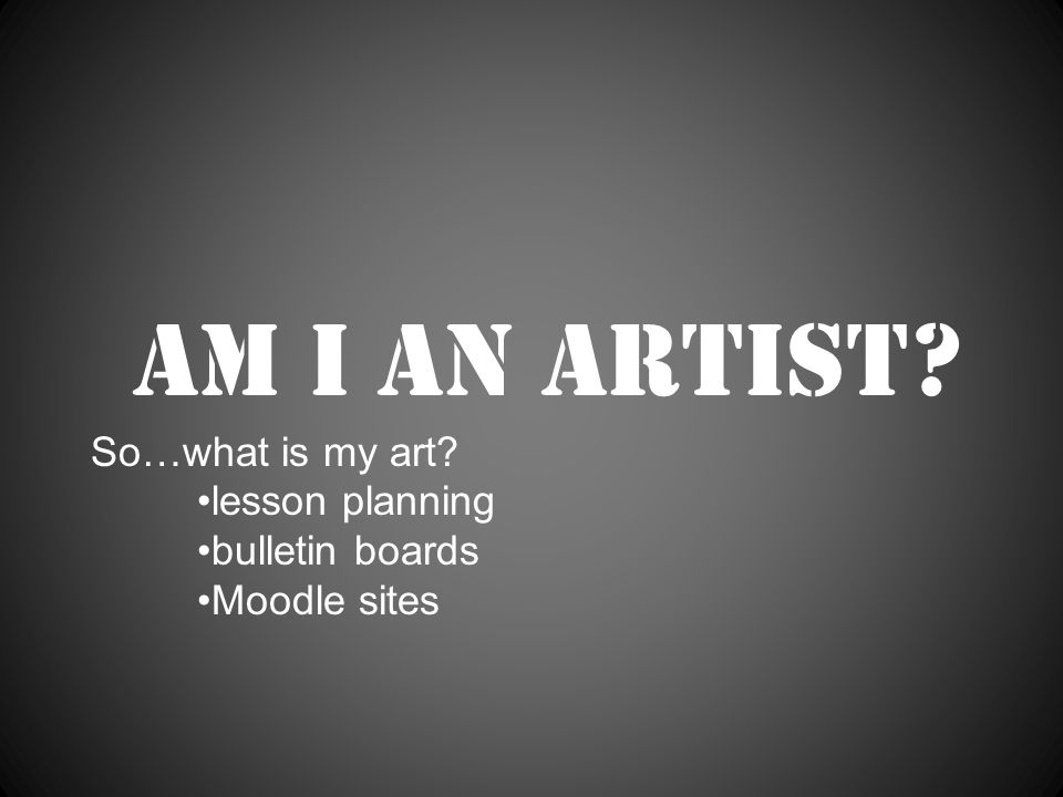 Am I an artist So…what is my art lesson planning bulletin boards Moodle sites