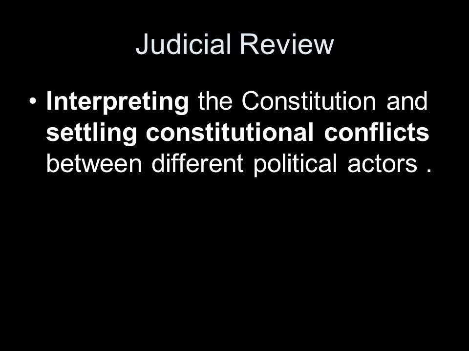 Judiciary Jurisdiction The judiciary has the power to review the government s actions and decide whether or not it is acting within the rules and norms laid out in the Constitution.