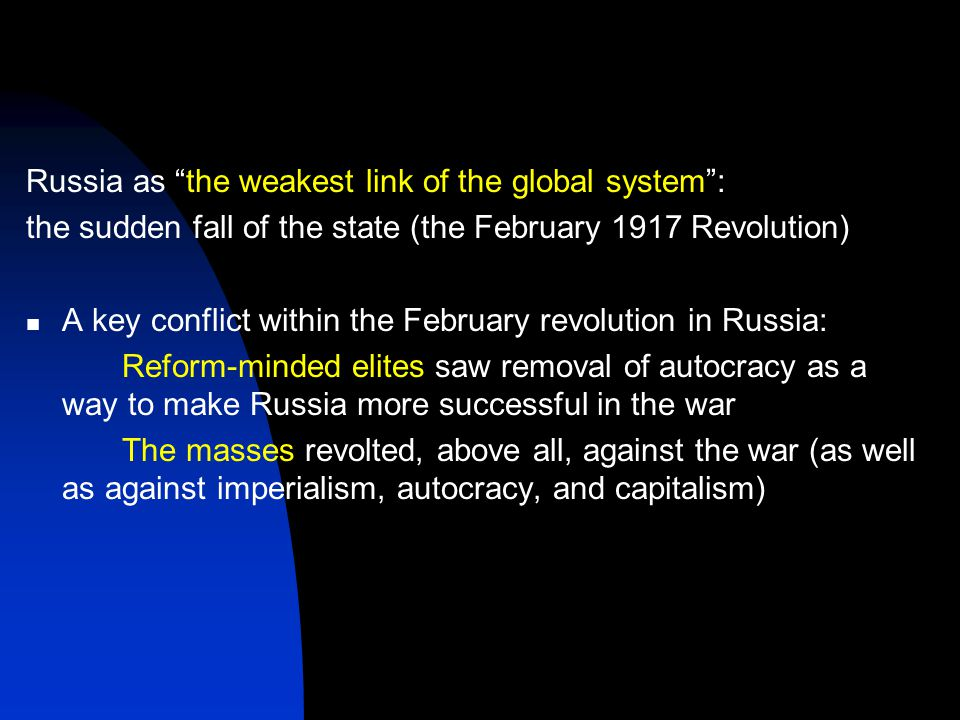 """Russia as """"the weakest link of the global system"""": the sudden fall of the state (the February 1917 Revolution) A key conflict within the February revo"""