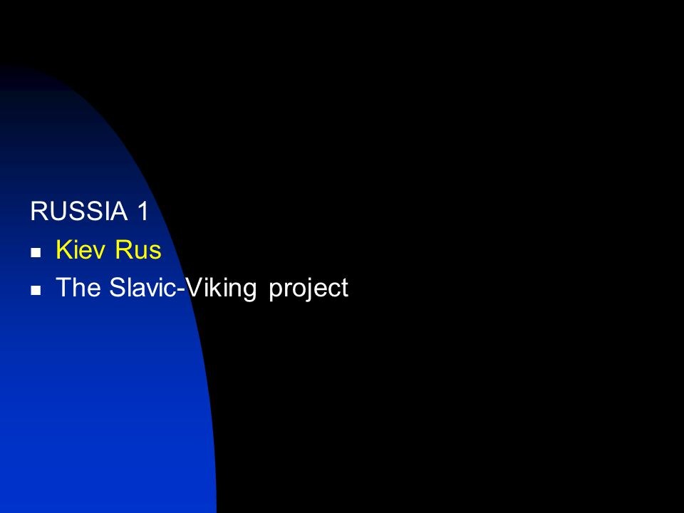 RUSSIA 1 Kiev Rus The Slavic-Viking project