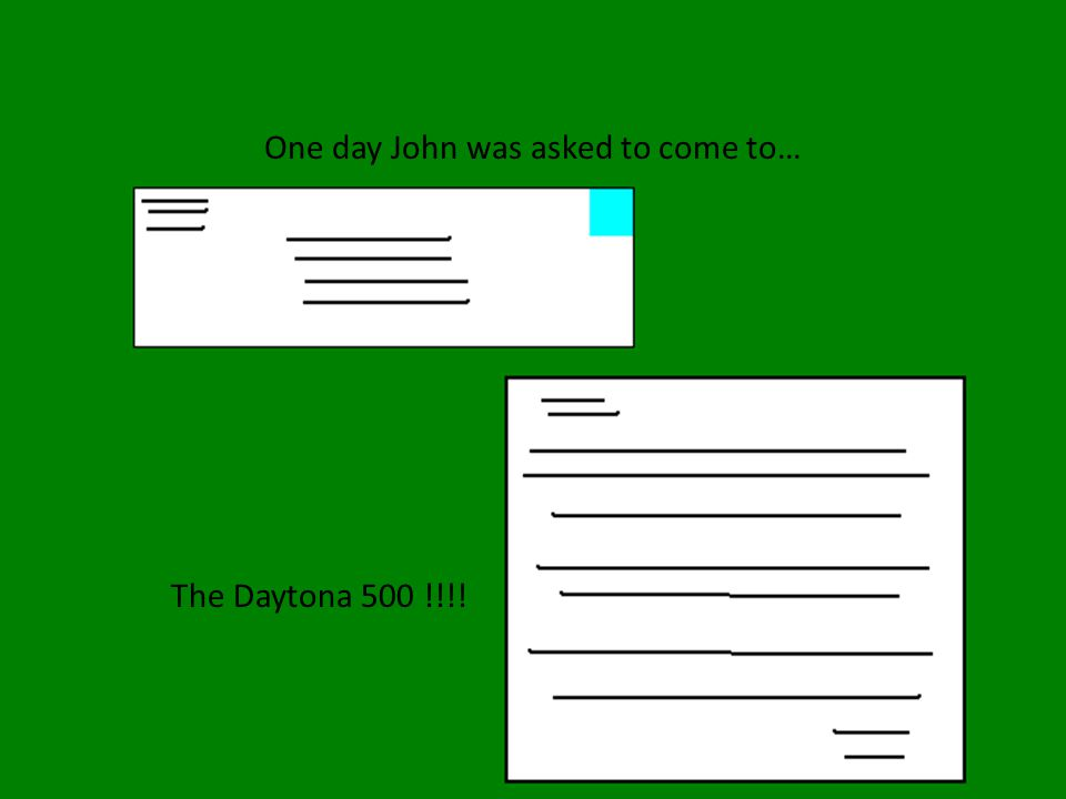One day John was asked to come to… The Daytona 500 !!!!