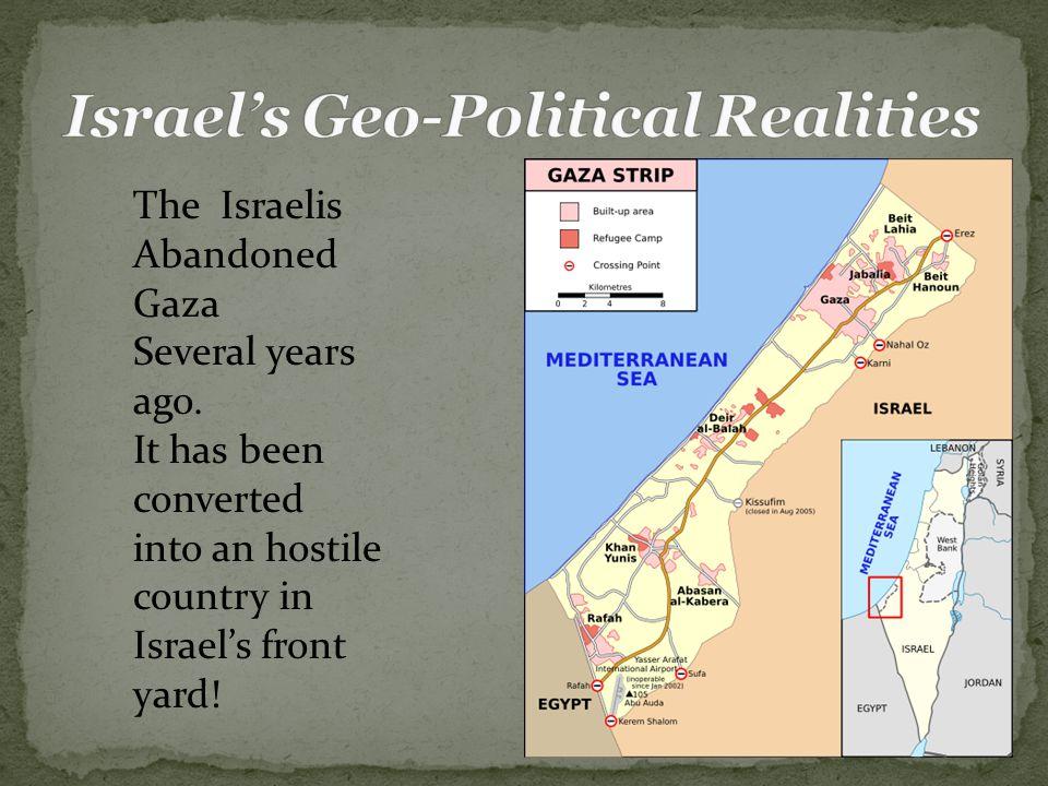 The Israelis Abandoned Gaza Several years ago.